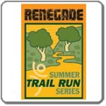 Renegade Summer Trail Run Series #1; 5M Trail Run & Kids Obstacle Course